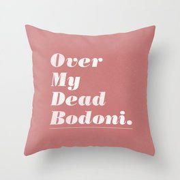 Over My Dead Bodoni Throw Pillow