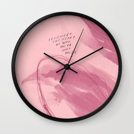 """""""Remember The Heart Of Why You Do What You Do"""" Wall Clock"""