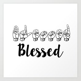 Blessed Sign Language Art Print