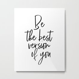 PRINTABLE WALL POSTER, Be The Best Version Of You, Friends Gift,Friendship,Workout,Motivational Post Metal Print
