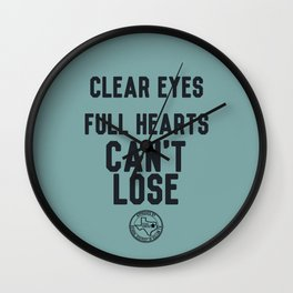 Clear Eyes Full Hearts Wall Clock
