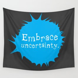 """""""Embrace Uncertainty"""" by Reformation Designs Wall Tapestry"""
