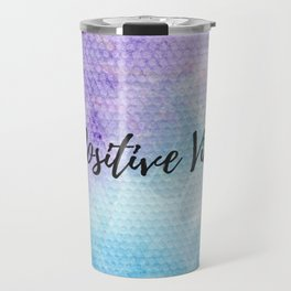 #Positive vibes Travel Mug