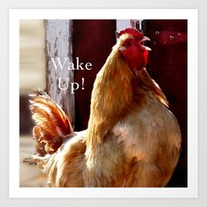 Wake Up! Rooster Art Print