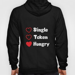 Single Taken Hungry Funny Valentine's Day Gift For Him/Her Husband Wife Couple Lovers Hoody