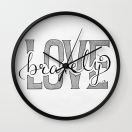 Love Bravely Wall Clock