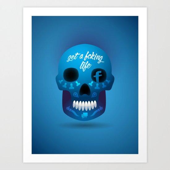 Get fcking life Art Print