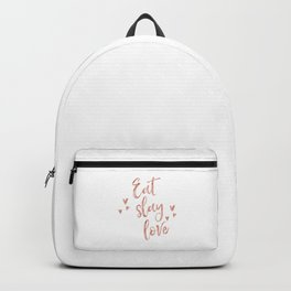 Eat slay love - rose gold quote Backpack