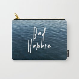 Happy Bad Hombre Carry-All Pouch