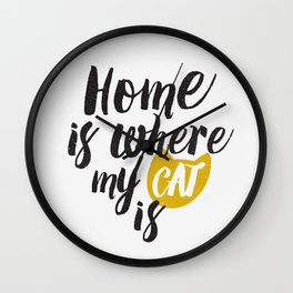 Home is Where My Cat Is (On White) Wall Clock