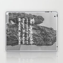 Achieve The Impossible Goals Dreams Ambitions Laptop & iPad Skin