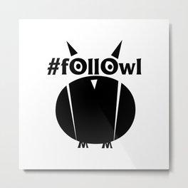 #fOllOwl Metal Print