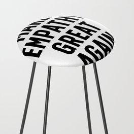 Make Empathy Great Again Counter Stool