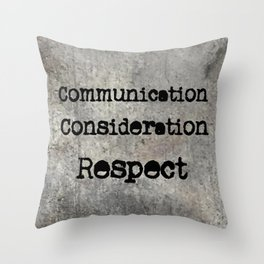 COMMUNICATION CONSIDERATION RESPECT Throw Pillow