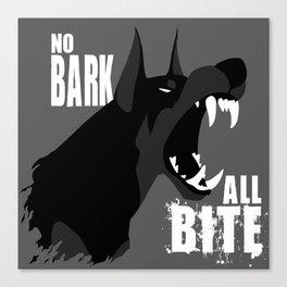 No Bark, All Bite Canvas Print