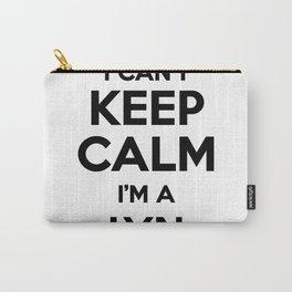 I cant keep calm I am a LYN Carry-All Pouch