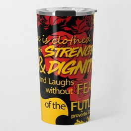 She is clothed with strength and dignity and laughs without fear of the future-Proverbs 31:25 Travel Mug