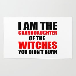 I am the granddaughter of the witches you didn't burn Rug