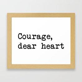Courage, dear heart Framed Art Print