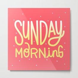 Sunday morning Metal Print