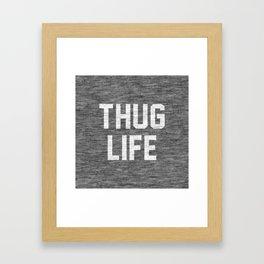Thug Life - dark Framed Art Print