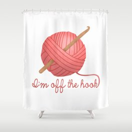 I'm Off The Hook Shower Curtain