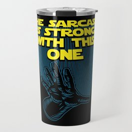 The Sarcasm Is Strong With This One Travel Mug