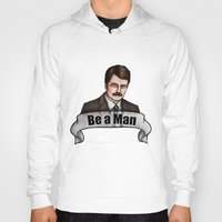 parks and recreation Hoodies featuring Ron Swanson - Be a Man - Parks and Recreation by Hungry Designs