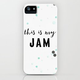 This Is My Jam iPhone Case