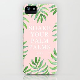 Shake Your Palm Palms - Palm Leaf Quote iPhone Case