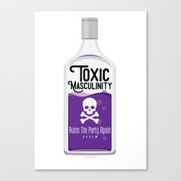 Toxic Masculinity Ruins The Party Again (Purple) Canvas Print