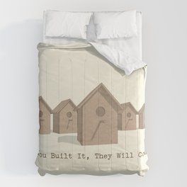 If You Built It, They Will Come. Comforters