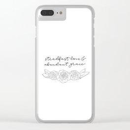 Steadfast Love & Abundant Grace Clear iPhone Case