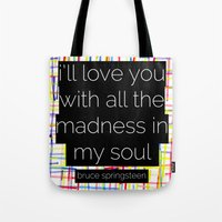bruce springsteen Tote Bags featuring i'll love you with all the madness in my soul- bruce springsteen by MisfitIsle