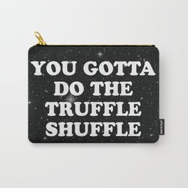 truffle shuffle Carry-All Pouch