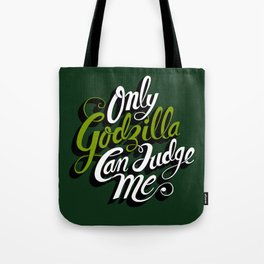Only God(zilla) Can Judge Me. Tote Bag