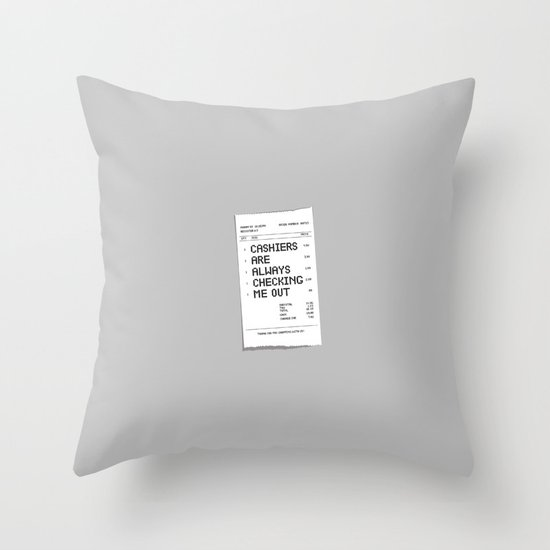 Cashiers Are Always Checking Me Out. Throw Pillow