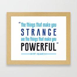 Strange is Powerful Framed Art Print