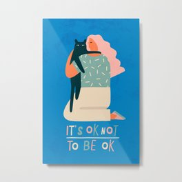 Its ok not to be ok Metal Print