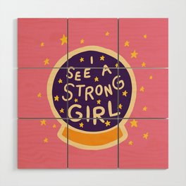 I See A Strong Girl Wood Wall Art