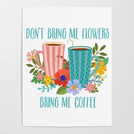 Don't Bring Me Flowers, Bring Me Coffee Poster