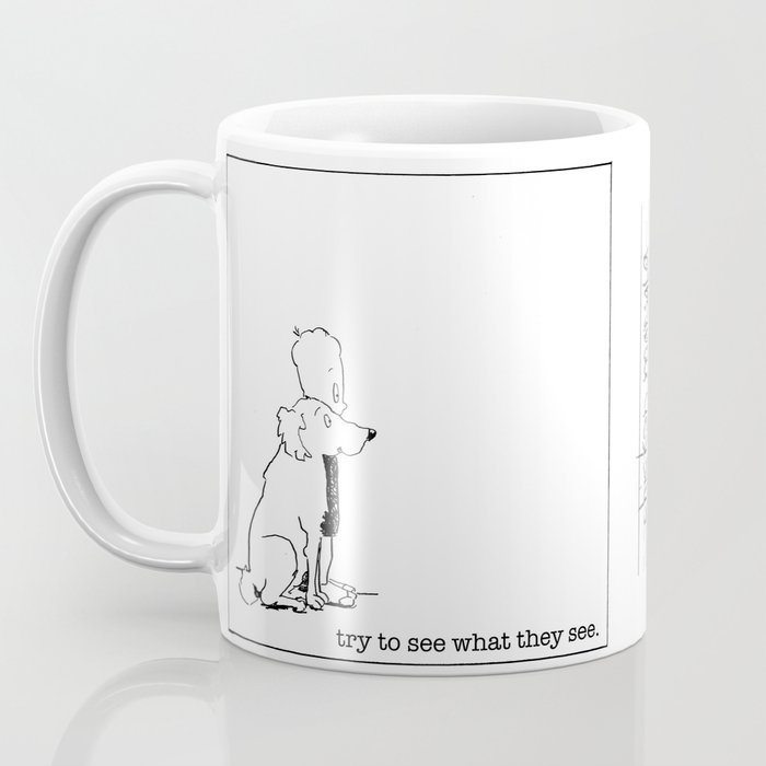try to see what they see Coffee Mug
