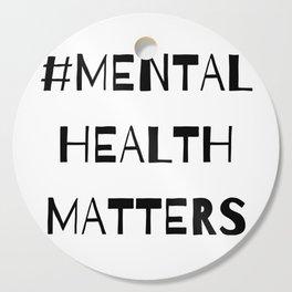 #MentalHealthMatters Cutting Board