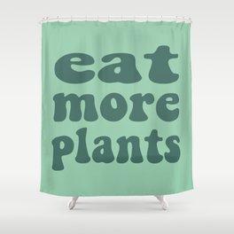 Eat More Plants Green Vegan Vegetarian Healthy Shower Curtain