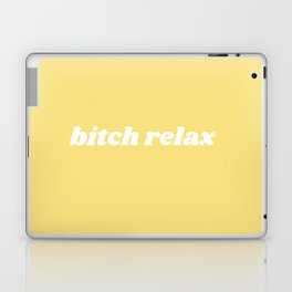 bitch relax Laptop & iPad Skin