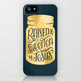 Raised on Sweet Tea 'N Jesus Mason Jar iPhone Case