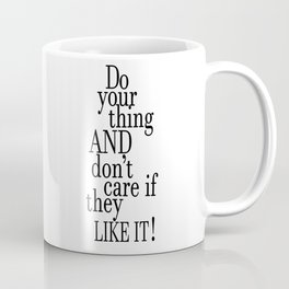 Tina Fey Poster / Typography / do your thing and don't care if they like it Coffee Mug