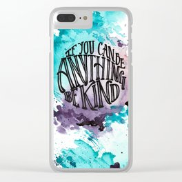 Be Anything Clear iPhone Case