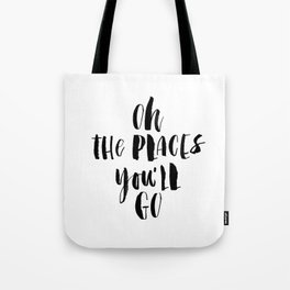 Oh the Places You'll Go black and white monochrome typography poster home decor kids bedroom wall Tote Bag