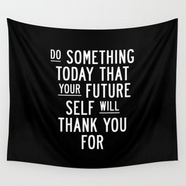 Do Something Today That Your Future Self Will Thank You For Inspirational Life Quote Bedroom Art Wall Tapestry